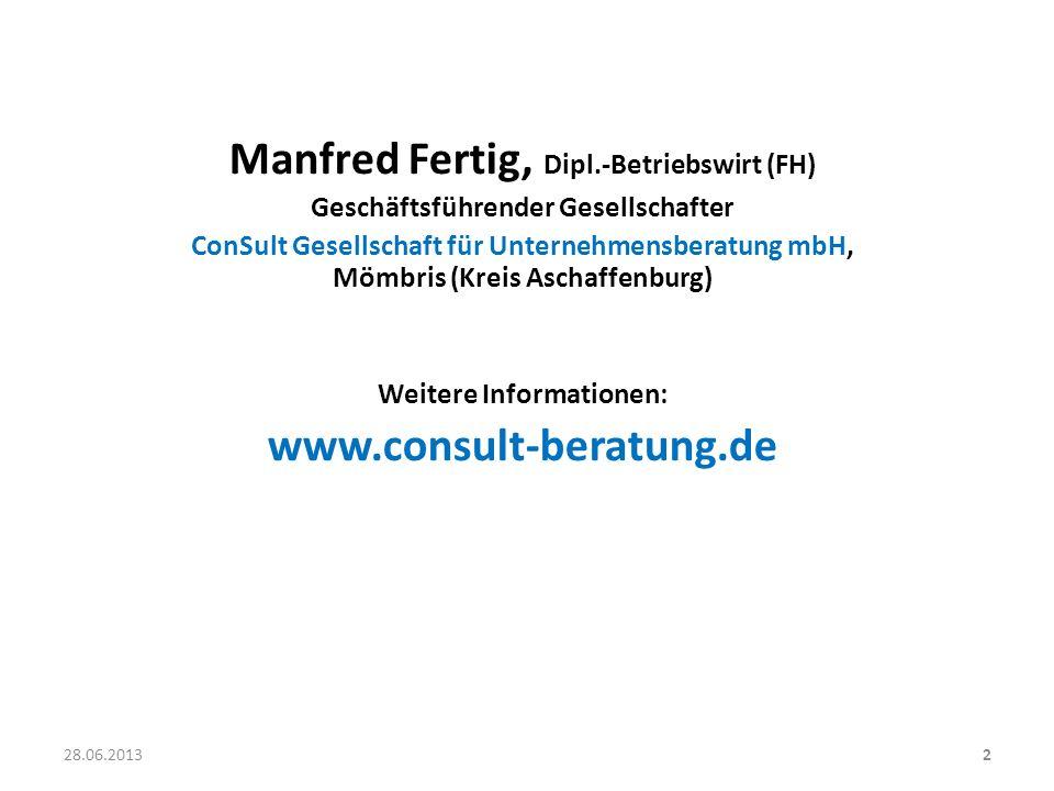 Manfred Fertig, Dipl.-Betriebswirt (FH) Geschäftsführender Gesellschafter ConSult Gesellschaft für Unternehmensberatung mbH, Mömbris (Kreis Aschaffenb