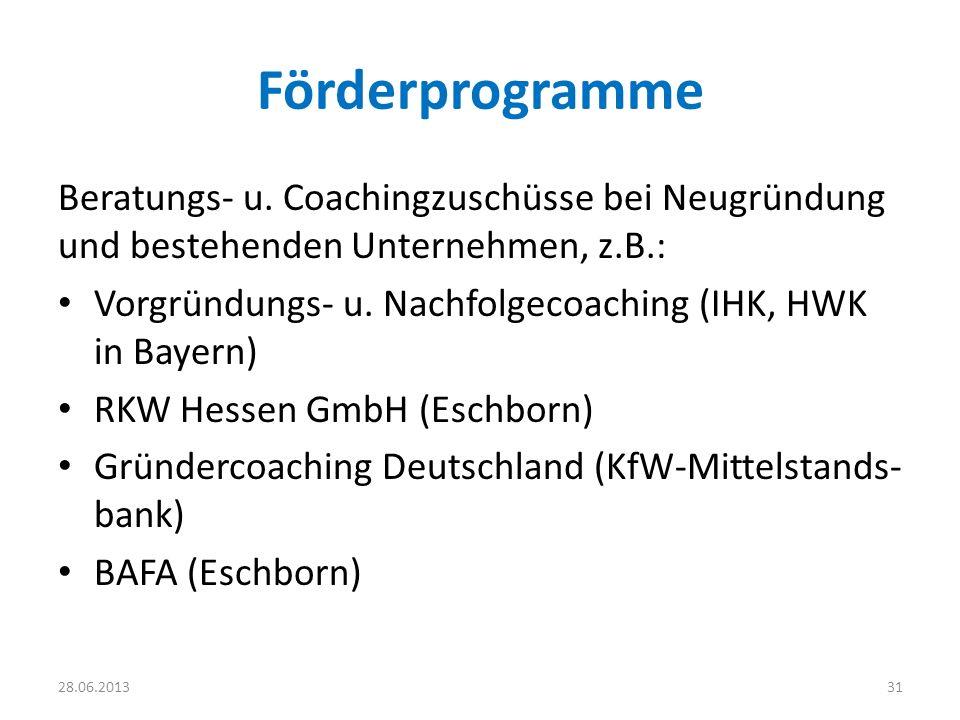 Förderprogramme Beratungs- u. Coachingzuschüsse bei Neugründung und bestehenden Unternehmen, z.B.: Vorgründungs- u. Nachfolgecoaching (IHK, HWK in Bay