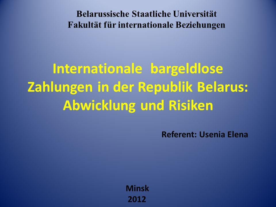 Internationale bargeldlose Zahlungen in der Republik Belarus: Abwicklung und Risiken Minsk 2012 Belarussische Staatliche Universität Fakultät für inte