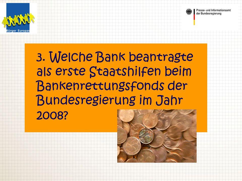 a) Deutsche Bank b) Hypo Real Estate c) Dresdner Bank