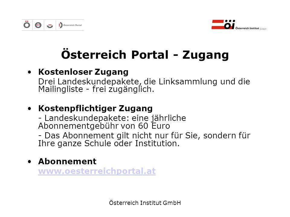 Österreich Institut GmbH Österreich Portal - Zugang Kostenloser Zugang Drei Landeskundepakete, die Linksammlung und die Mailingliste - frei zugänglich