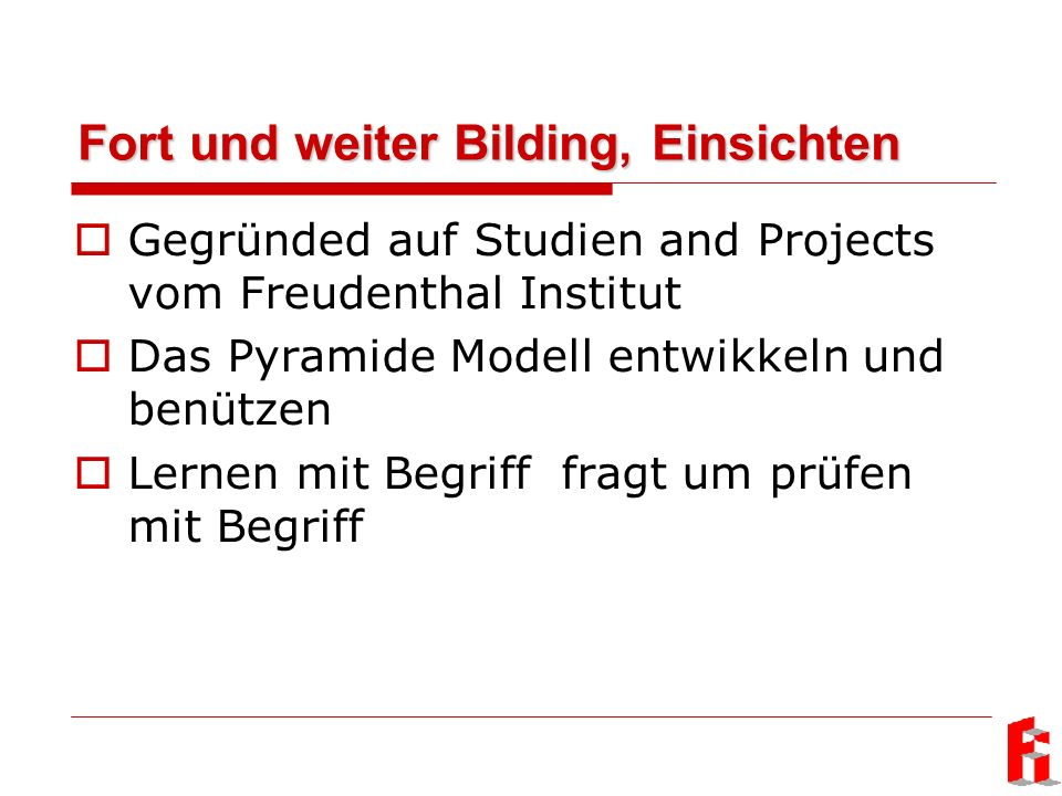 Fort und weiter Bilding, Einsichten Gegründed auf Studien and Projects vom Freudenthal Institut Das Pyramide Modell entwikkeln und benützen Lernen mit