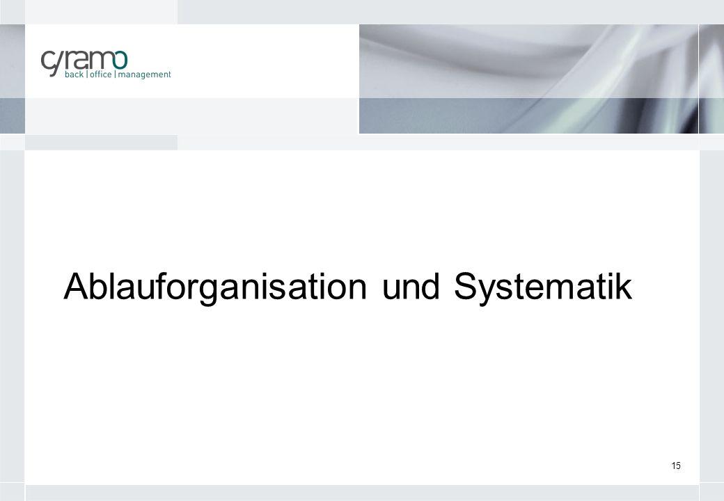 15 Ablauforganisation und Systematik