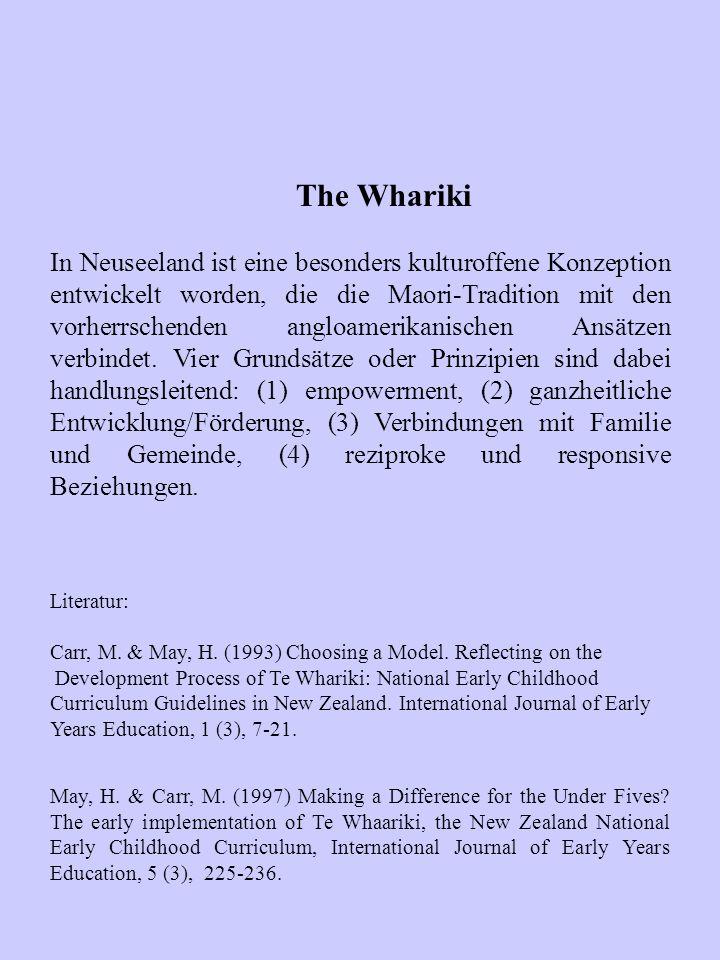 The Whariki In Neuseeland ist eine besonders kulturoffene Konzeption entwickelt worden, die die Maori-Tradition mit den vorherrschenden angloamerikani