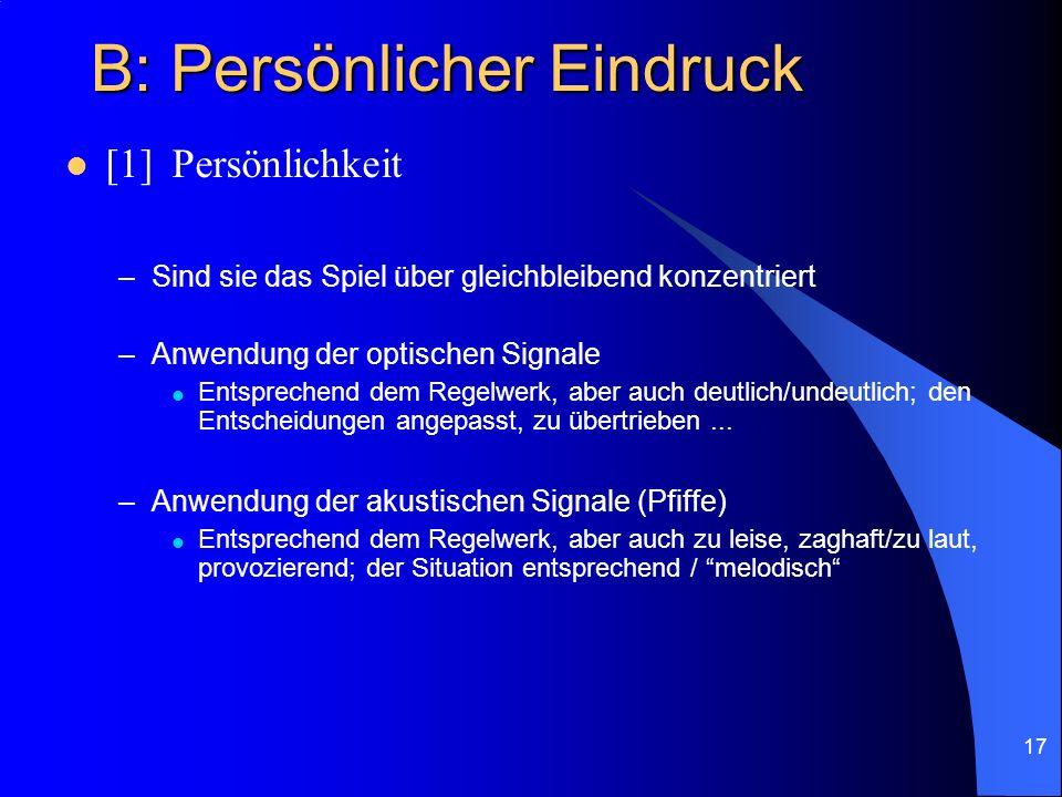 16 B: Persönlicher Eindruck [1]Persönlichkeit –agieren die SR natürlich/unnatürlich; sind sie nervös, arrogant, wenig souverän.....