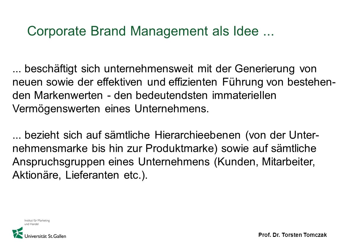 Prof.Dr. Torsten Tomczak Inhalt 1. Ziele des Corporate Brand Management 2.