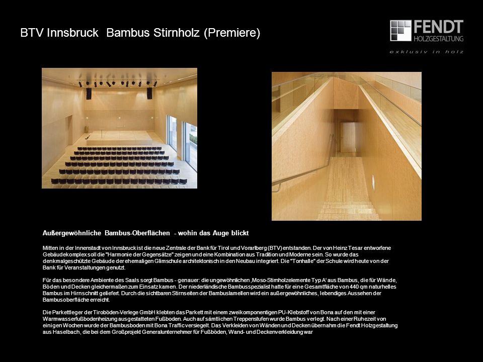 Außergewöhnliche Bambus-Oberflächen - wohin das Auge blickt Mitten in der Innenstadt von Innsbruck ist die neue Zentrale der Bank für Tirol und Vorarl