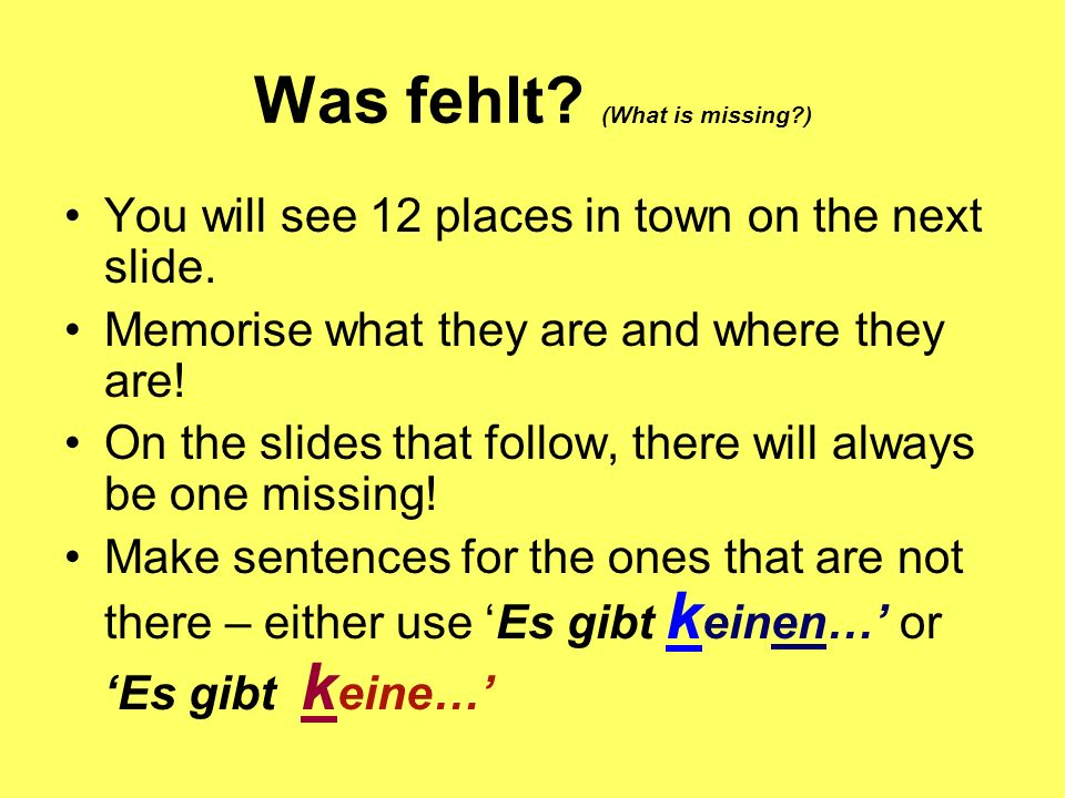 Was fehlt.(What is missing?) You will see 12 places in town on the next slide.