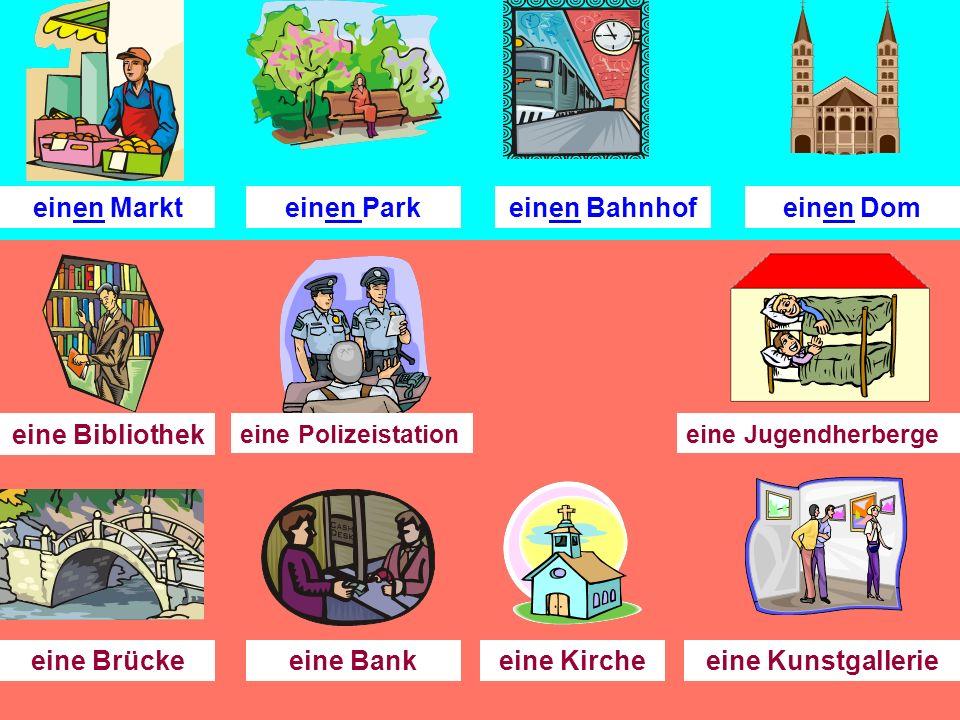 einen Markteinen Parkeinen Bahnhofeinen Dom eine Bibliothek eine Polizeistation eine Post eine Jugendherberge eine Brückeeine Bankeine Kircheeine Kunstgallerie