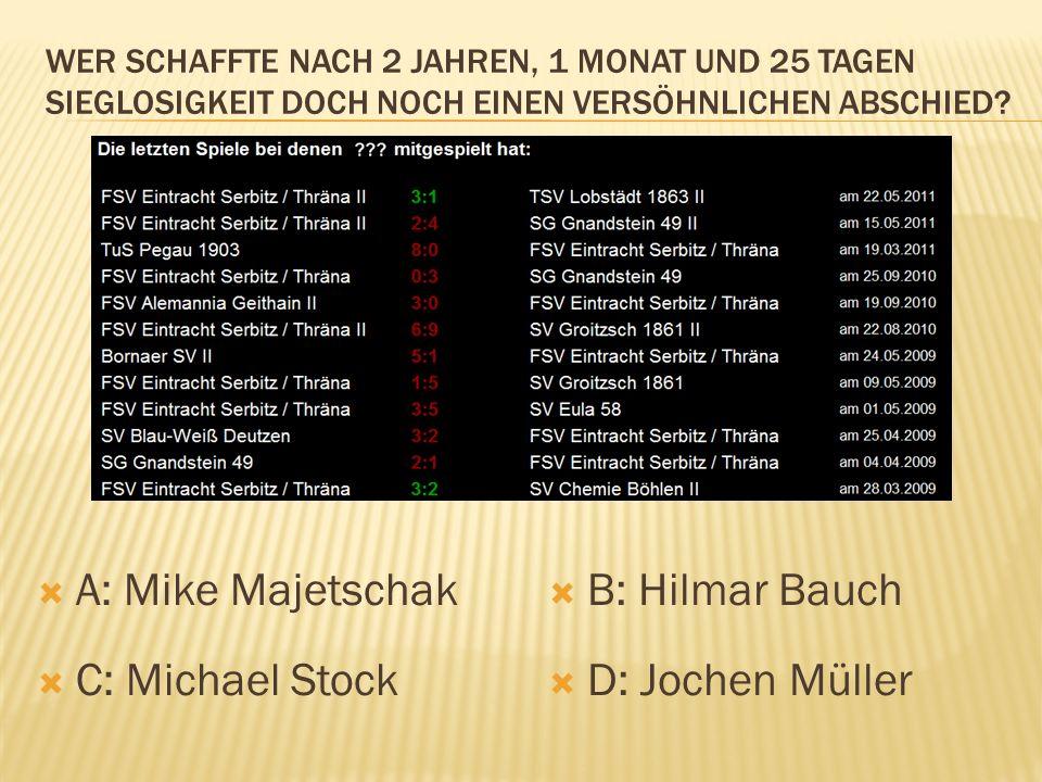 A: Mike Majetschak B: Hilmar Bauch C: Michael Stock D: Jochen Müller