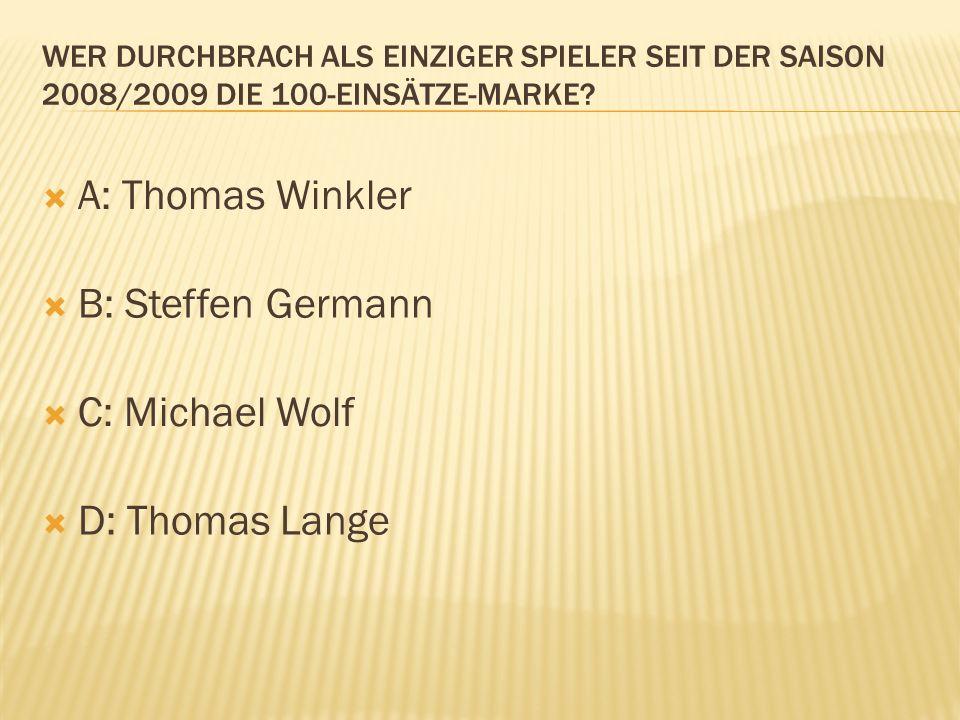 A: Thomas Winkler B: Steffen Germann C: Michael Wolf D: Thomas Lange