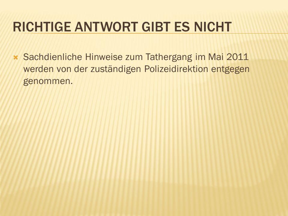 Sachdienliche Hinweise zum Tathergang im Mai 2011 werden von der zuständigen Polizeidirektion entgegen genommen.