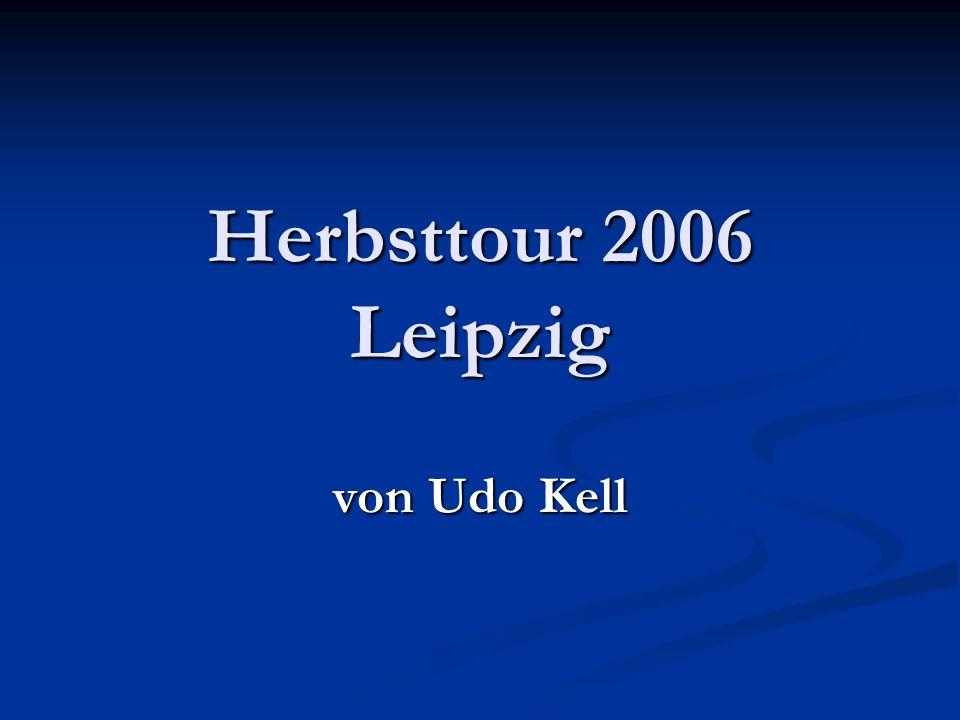 Herbsttour 2006 Leipzig von Udo Kell