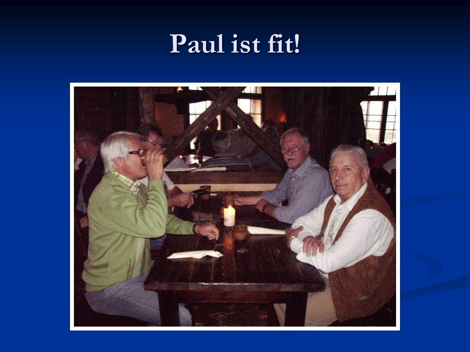 Paul ist fit!