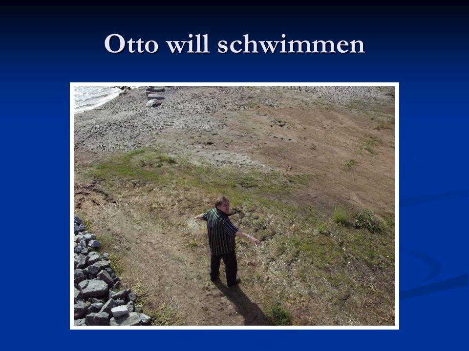 Otto will schwimmen
