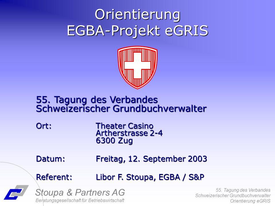 55. Tagung des Verbandes Schweizerischer Grundbuchverwalter Orientierung eGRIS Stoupa & Partners AG Beratungsgesellschaft für Betriebswirtschaft 55. T
