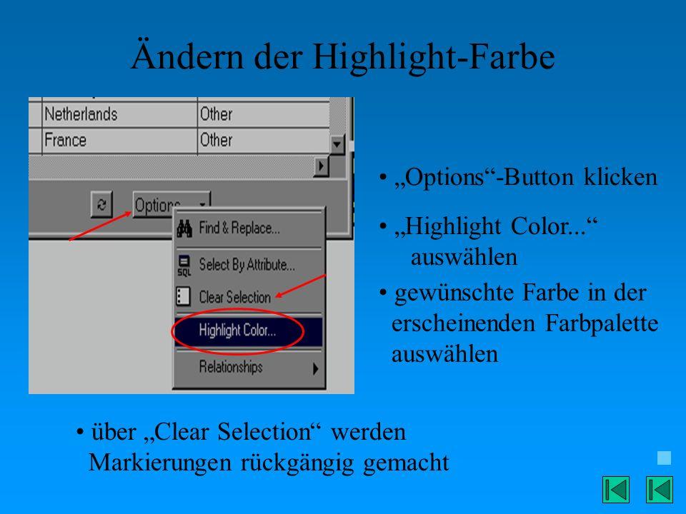 Ändern der Highlight-Farbe Options-Button klicken Highlight Color... auswählen gewünschte Farbe in der erscheinenden Farbpalette auswählen über Clear