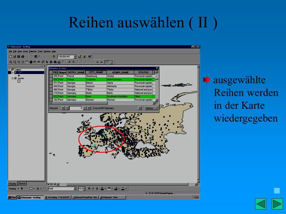 Reihen auswählen ( II ) ausgewählte Reihen werden in der Karte wiedergegeben