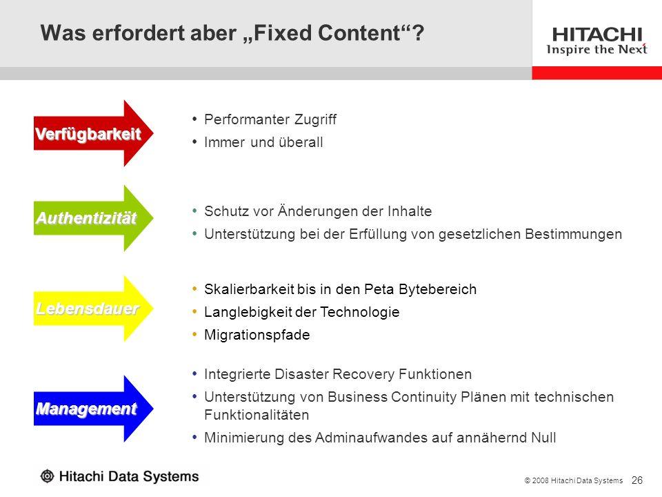 26 © 2008 Hitachi Data Systems Was erfordert aber Fixed Content? Integrierte Disaster Recovery Funktionen Unterstützung von Business Continuity Plänen
