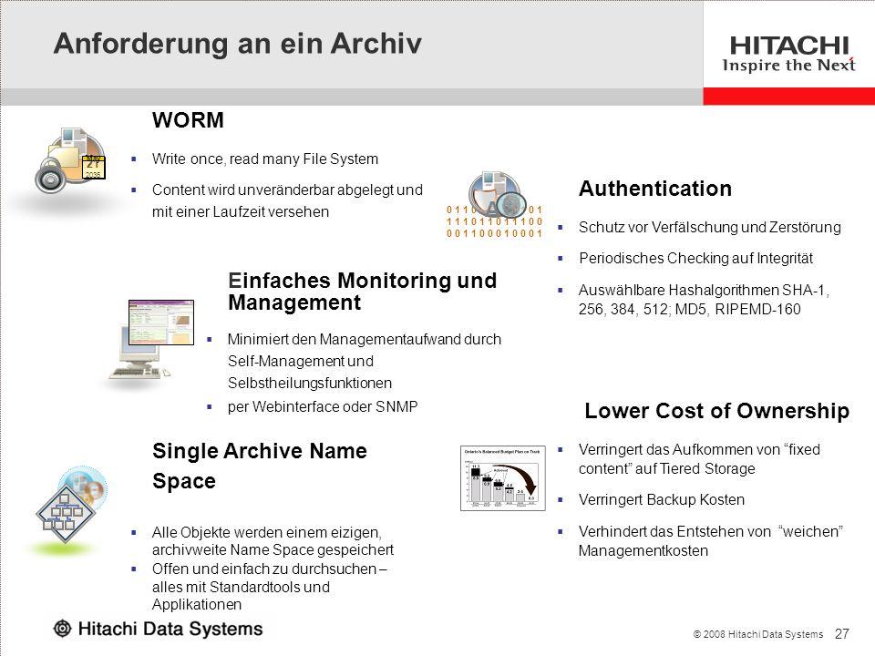 27 © 2008 Hitachi Data Systems Single Archive Name Space Alle Objekte werden einem eizigen, archivweite Name Space gespeichert Offen und einfach zu du