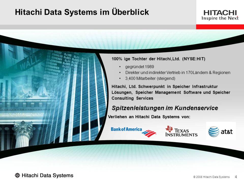 4 © 2008 Hitachi Data Systems Hitachi Data Systems im Überblick Spitzenleistungen im Kundenservice Verliehen an Hitachi Data Systems von: 100% ige Toc