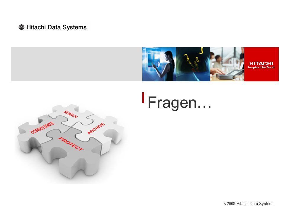 © 2008 Hitachi Data Systems Fragen…