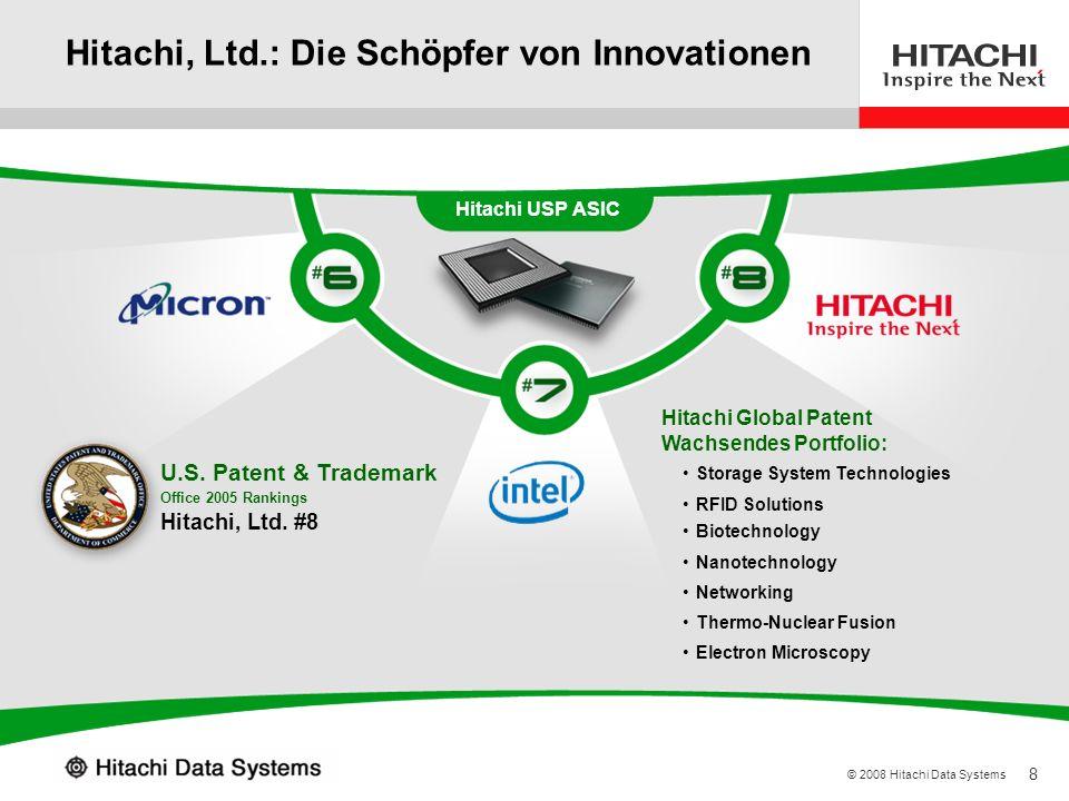 8 © 2008 Hitachi Data Systems Hitachi, Ltd.: Die Schöpfer von Innovationen Office 2005 Rankings U.S. Patent & Trademark Hitachi, Ltd. #8 Networking Bi