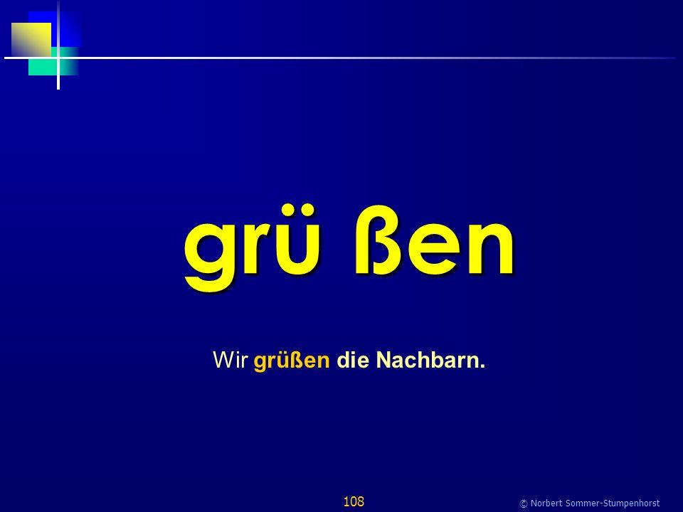 108 © Norbert Sommer-Stumpenhorst grü ßen Wir grüßen die Nachbarn.