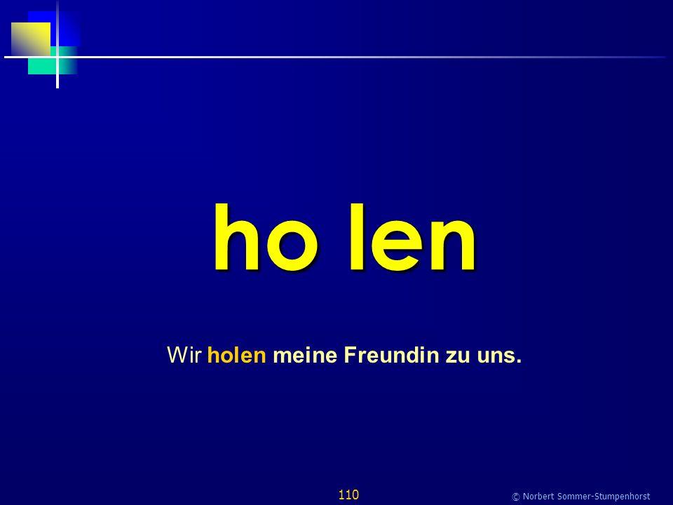 110 © Norbert Sommer-Stumpenhorst ho len Wir holen meine Freundin zu uns.
