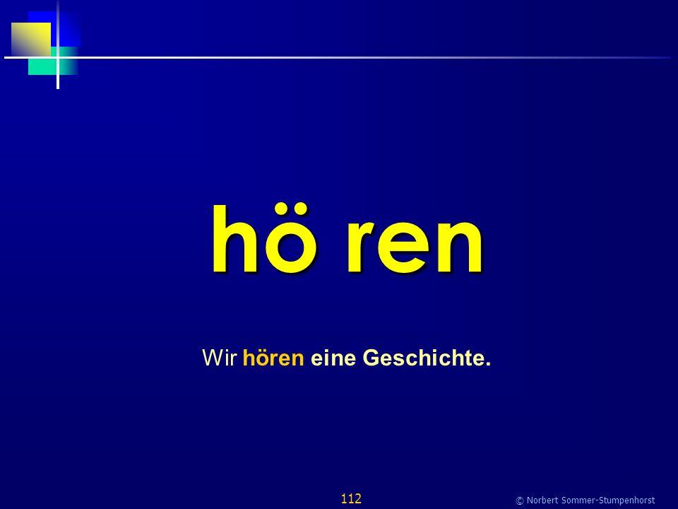 112 © Norbert Sommer-Stumpenhorst hö ren Wir hören eine Geschichte.