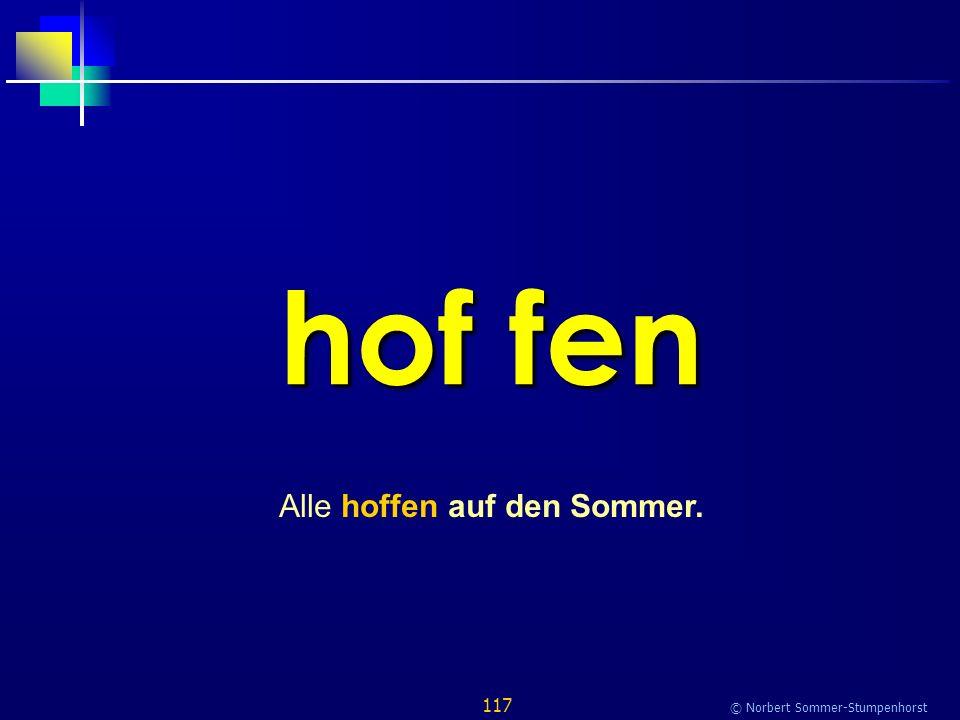 117 © Norbert Sommer-Stumpenhorst hof fen Alle hoffen auf den Sommer.