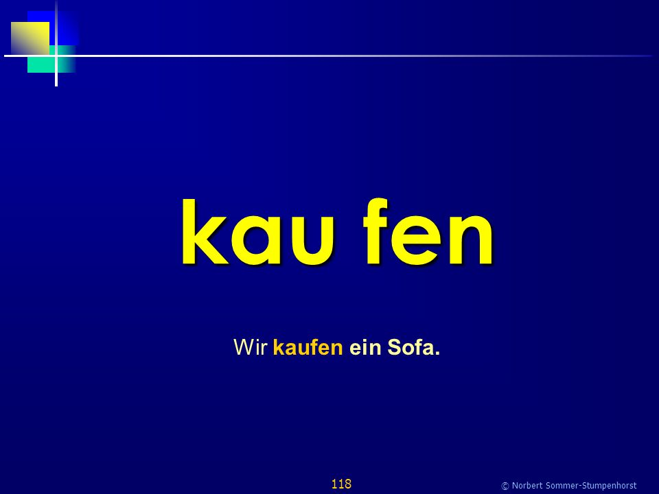 118 © Norbert Sommer-Stumpenhorst kau fen Wir kaufen ein Sofa.