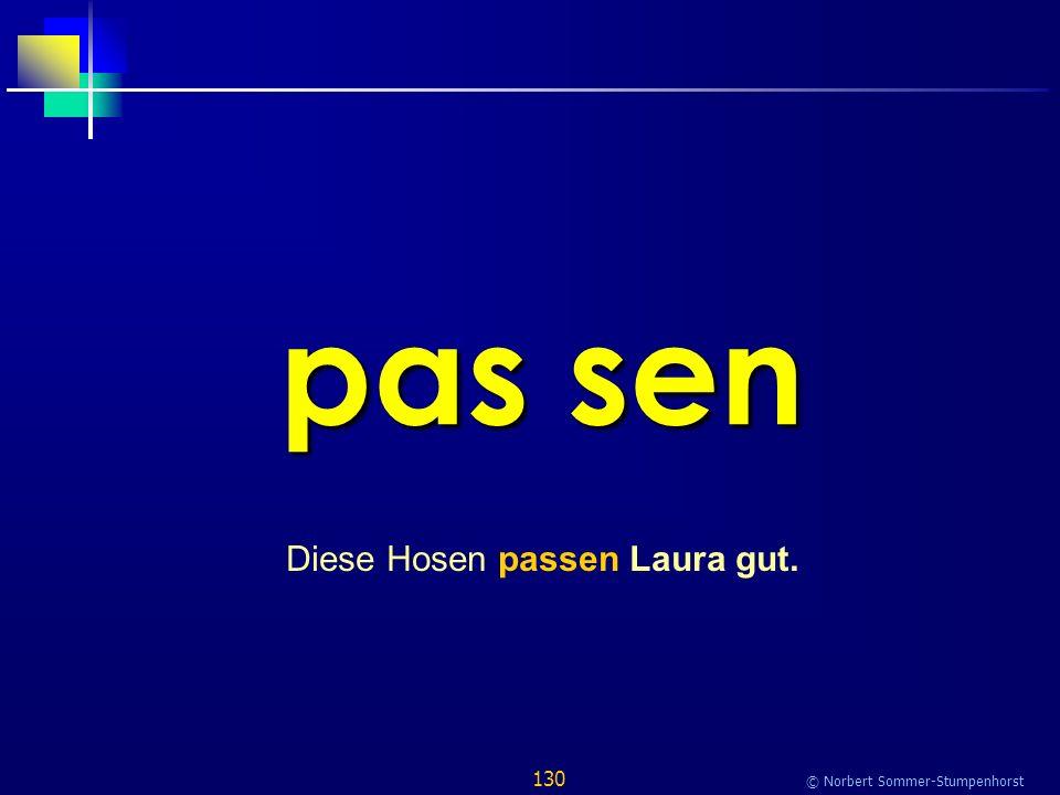 130 © Norbert Sommer-Stumpenhorst pas sen Diese Hosen passen Laura gut.