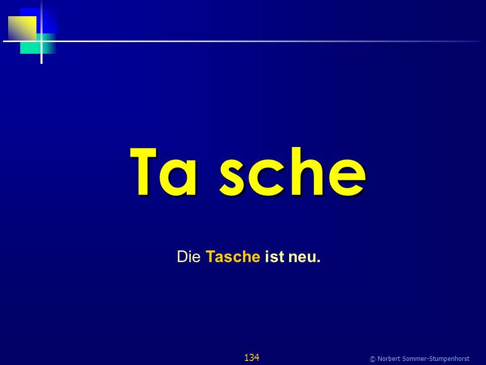 134 © Norbert Sommer-Stumpenhorst Ta sche Die Tasche ist neu.