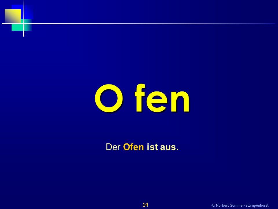 14 © Norbert Sommer-Stumpenhorst O fen Der Ofen ist aus.