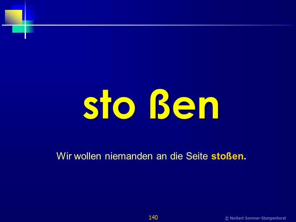 140 © Norbert Sommer-Stumpenhorst sto ßen Wir wollen niemanden an die Seite stoßen.