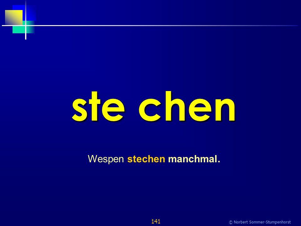 141 © Norbert Sommer-Stumpenhorst ste chen Wespen stechen manchmal.