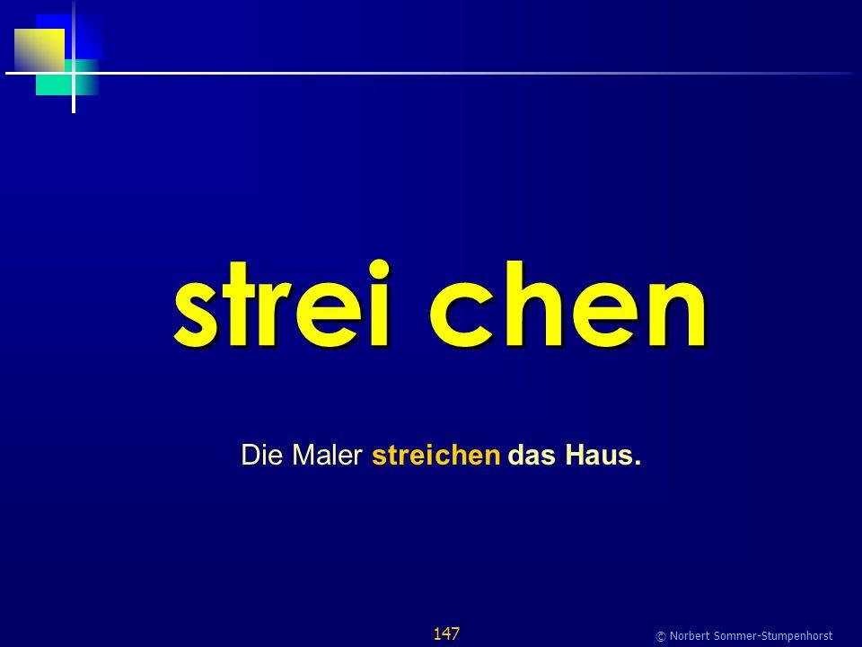 147 © Norbert Sommer-Stumpenhorst strei chen Die Maler streichen das Haus.