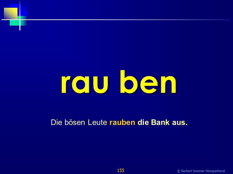155 © Norbert Sommer-Stumpenhorst rau ben Die bösen Leute rauben die Bank aus.
