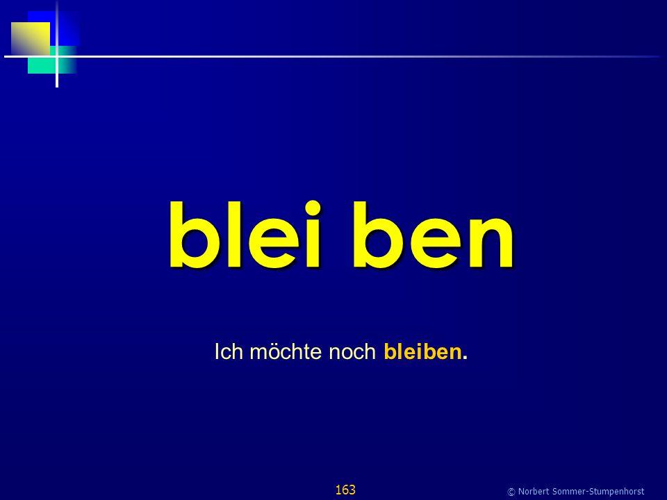 163 © Norbert Sommer-Stumpenhorst blei ben Ich möchte noch bleiben.
