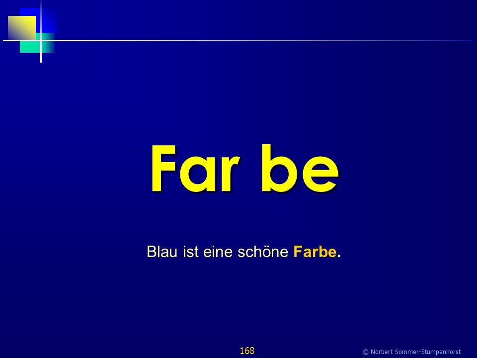 168 © Norbert Sommer-Stumpenhorst Far be Blau ist eine schöne Farbe.