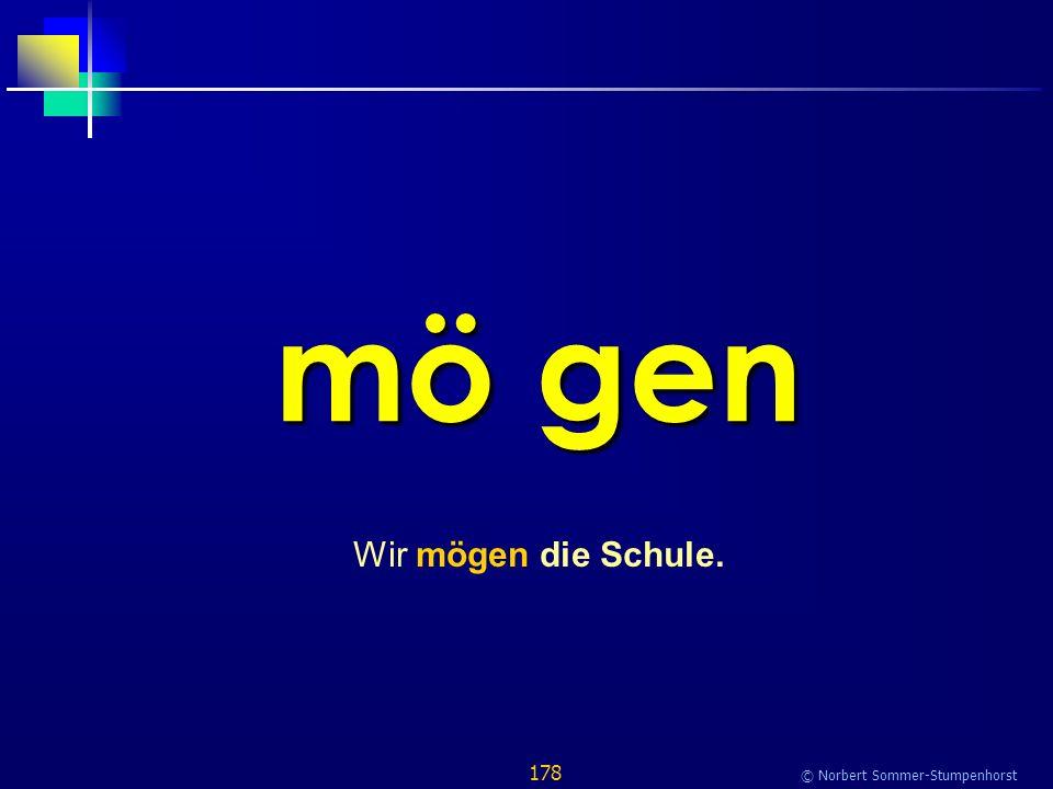 178 © Norbert Sommer-Stumpenhorst mö gen Wir mögen die Schule.