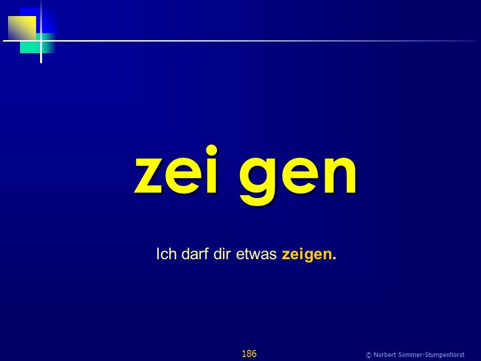 186 © Norbert Sommer-Stumpenhorst zei gen Ich darf dir etwas zeigen.