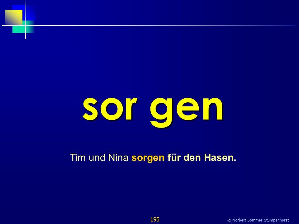 195 © Norbert Sommer-Stumpenhorst sor gen Tim und Nina sorgen für den Hasen.