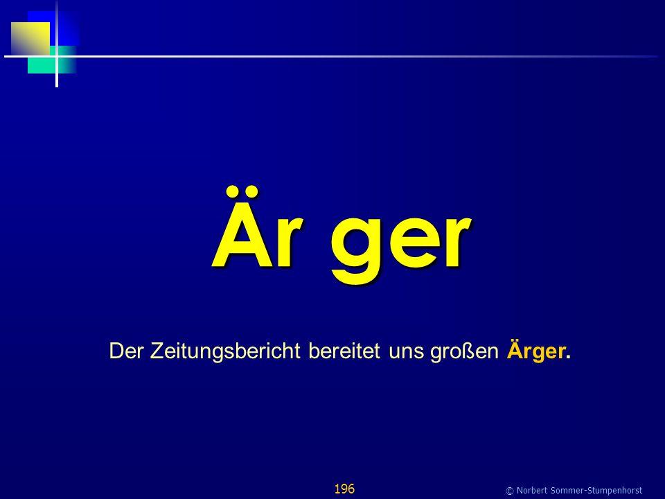 196 © Norbert Sommer-Stumpenhorst Är ger Der Zeitungsbericht bereitet uns großen Ärger.