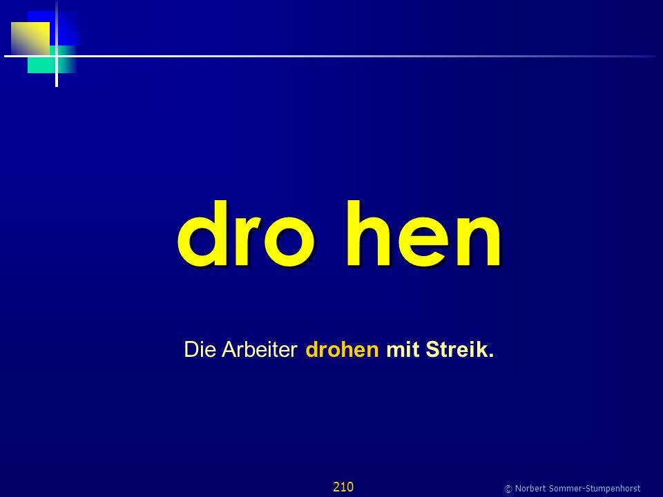 210 © Norbert Sommer-Stumpenhorst dro hen Die Arbeiter drohen mit Streik.