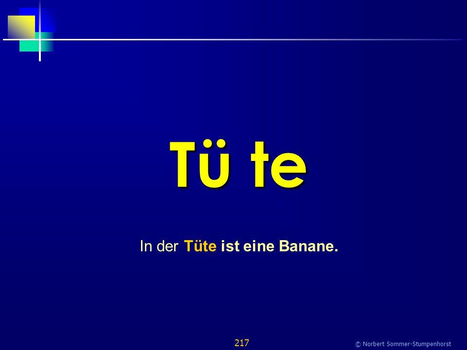 217 © Norbert Sommer-Stumpenhorst Tü te In der Tüte ist eine Banane.