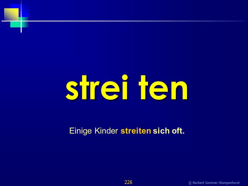 226 © Norbert Sommer-Stumpenhorst strei ten Einige Kinder streiten sich oft.