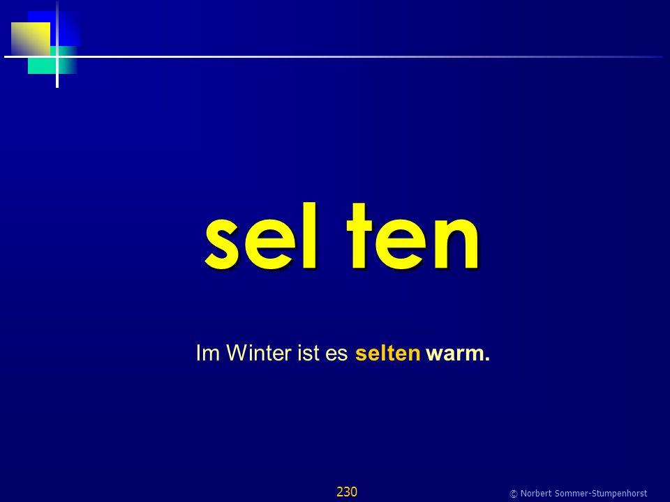 230 © Norbert Sommer-Stumpenhorst sel ten Im Winter ist es selten warm.