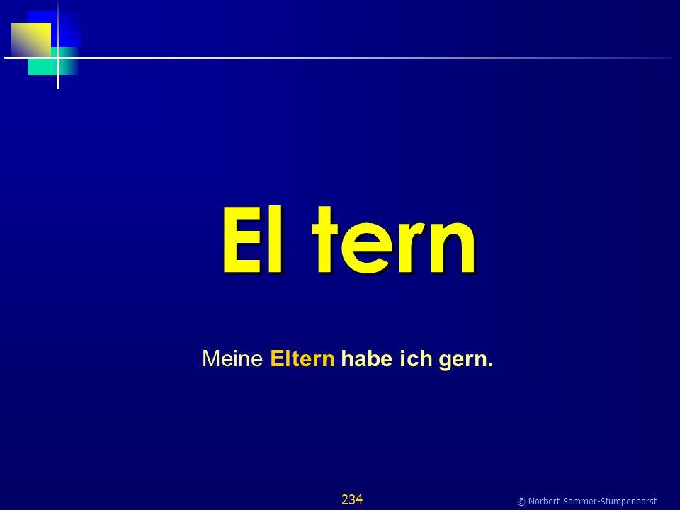 234 © Norbert Sommer-Stumpenhorst El tern Meine Eltern habe ich gern.